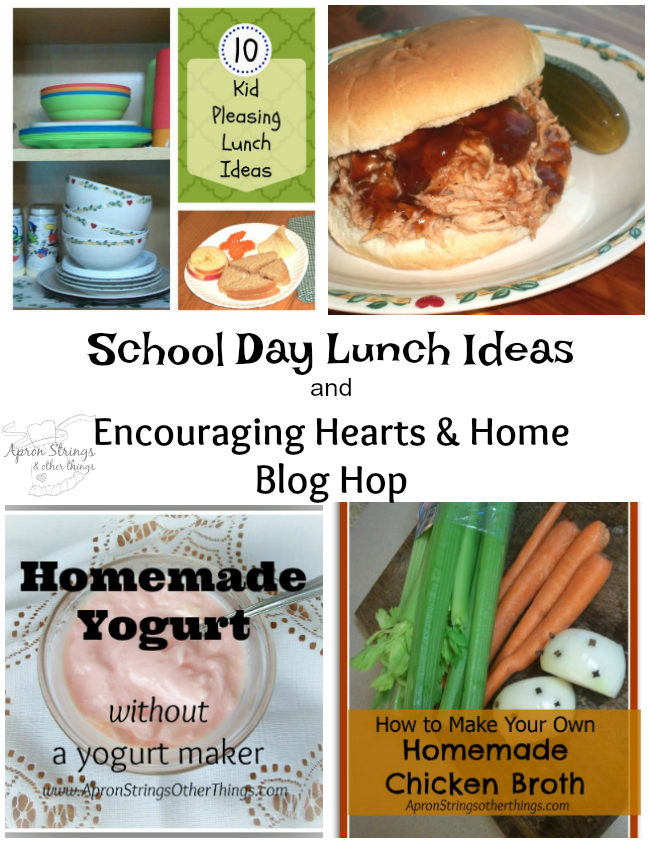 School Day Lunch Ideas and Encouraging Hearts & Home Blog Hop at ApronStringsOtherThings.com