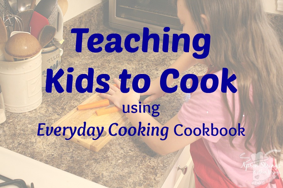 Teaching Kids sto Cook using Everyday Cooking Cookbook by Vickie Bentley at ApronStringsOtherThings.com