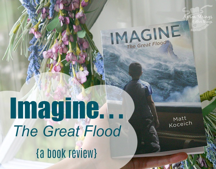 Imagine. . .The Great Flood a book series from Barbour Publishing a review at ApronStringsOtherThings.com