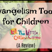 Evangelism Tools for Children {A Review}