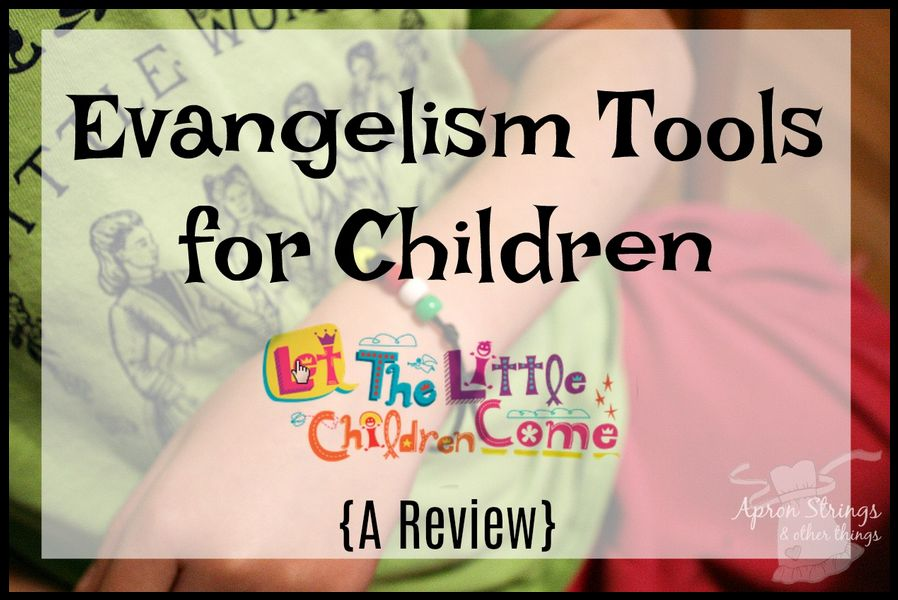 Let the Children Come Evangelism Tracts Review at ApronSTringsOtherThings.com