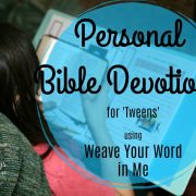 Bible Devotions for Tweens Using Weave Your Word in Me {a review}