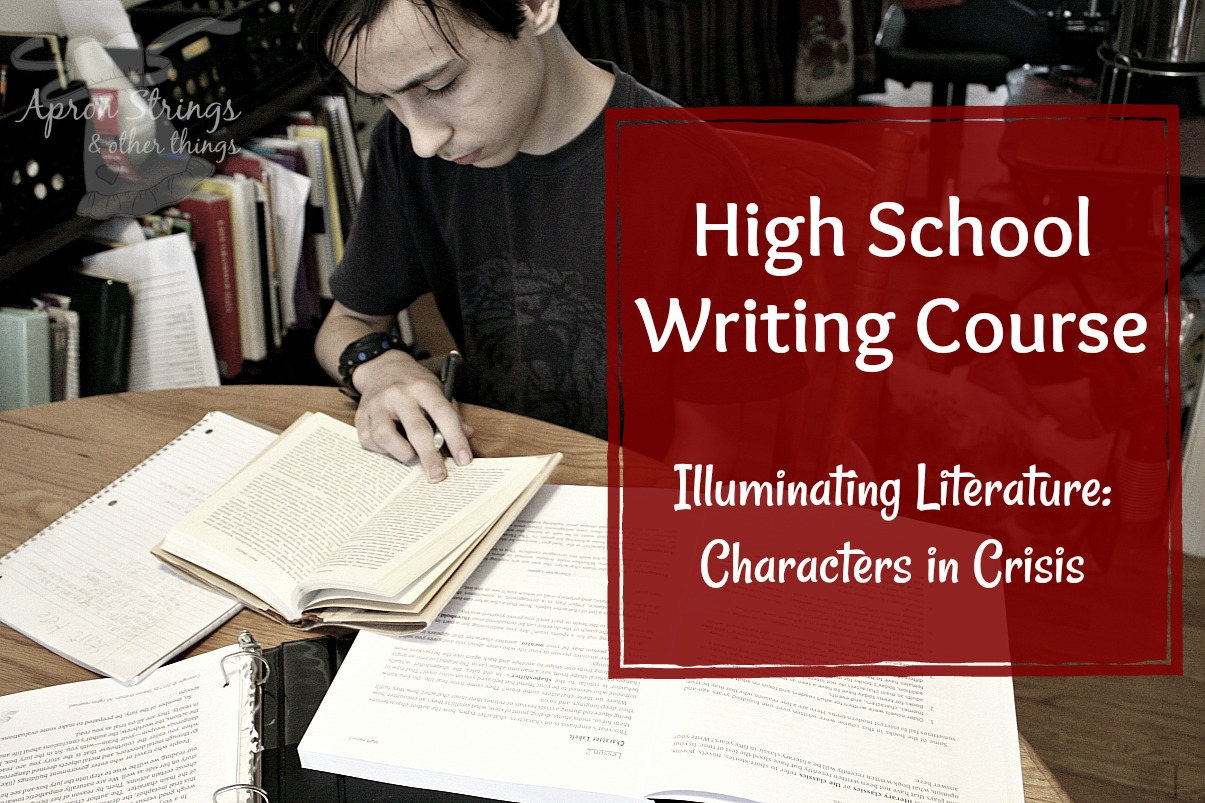 Illuminating Literature Characters in Crisis High School Writing Course at ApronStringsOtherThings.com