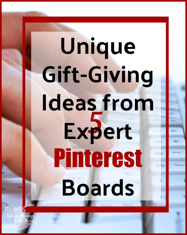 Gift-Giving Ideas from Expert Pinterest Boards at ApronStringsOtherThings.com