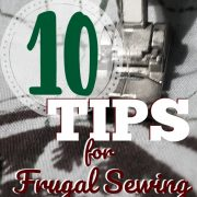 10 Tips for Frugal Sewing