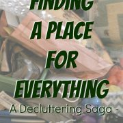 Finding A Place for Everything – My Decluttering Saga