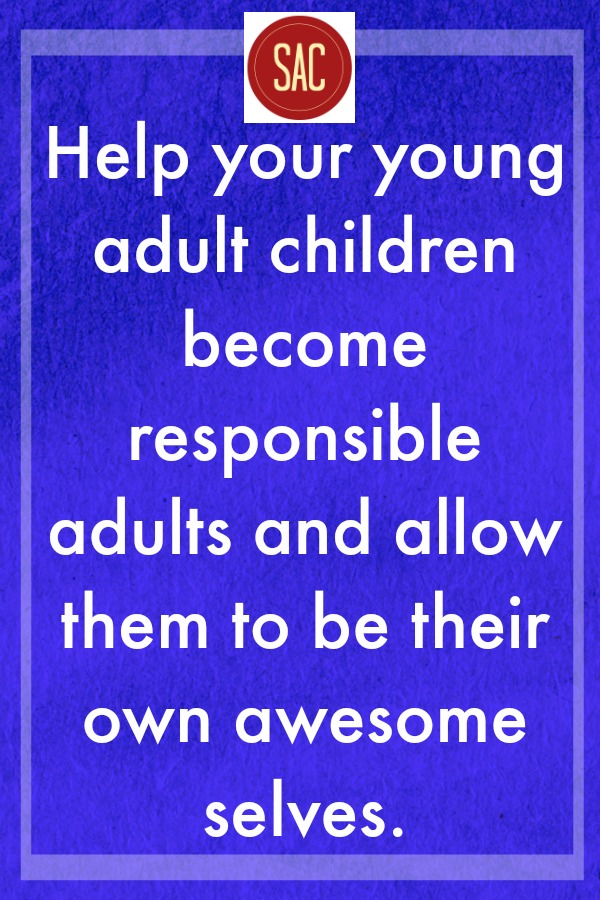 Help young adult children become responsible adults and be their own awesome selves Stephen Andrew Coaching at ApronStringsOtherThings.com