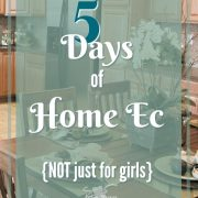 5 Days of Home Ec {not just for girls}