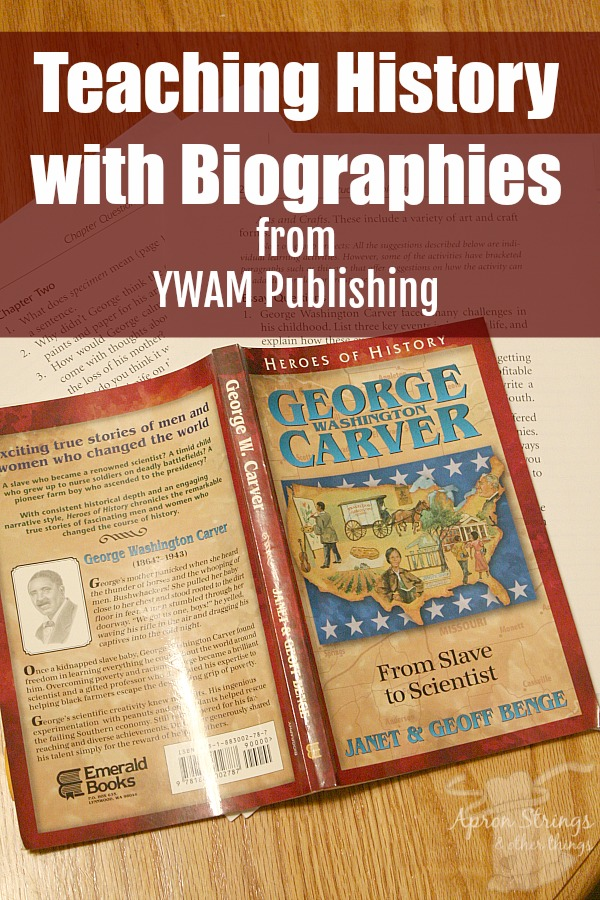 Teaching History with Biographies from YWAM Publishing Heroes of History Series George Washington Carver at ApronStringsOtherThings.com