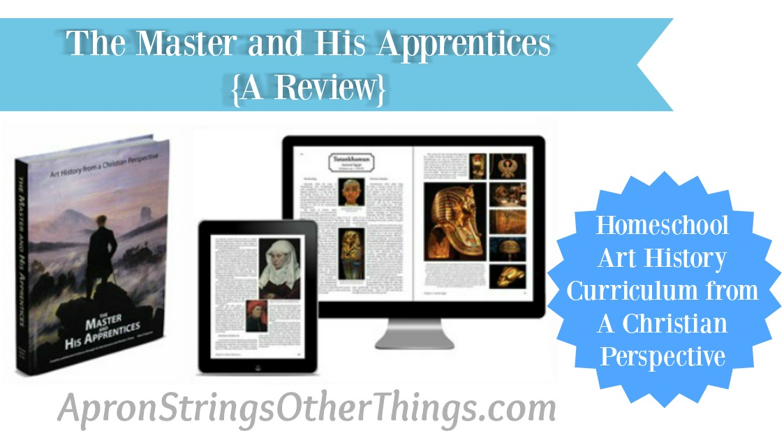 The Master and His Apprentices Review at ApronSTringsOtherThings.com art history homeschool curriculum