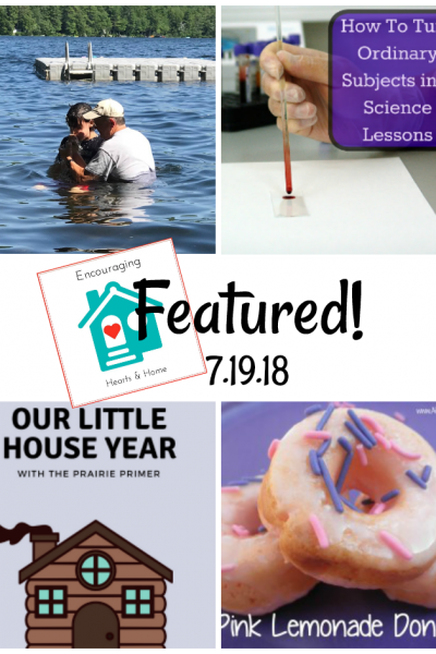 Encouraging Hearts & Home Blog Hop 7.19.18 Featured at ApronStringsOtherThings.com