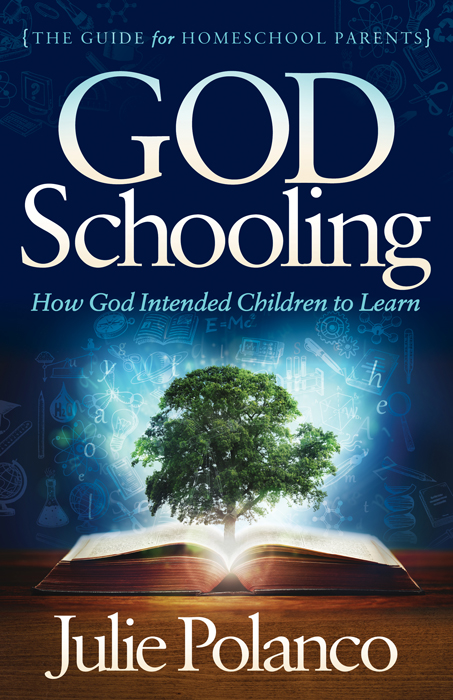 God-Schooling-How-God-Intended-Children-to-Learn-by-Julie-Polanco