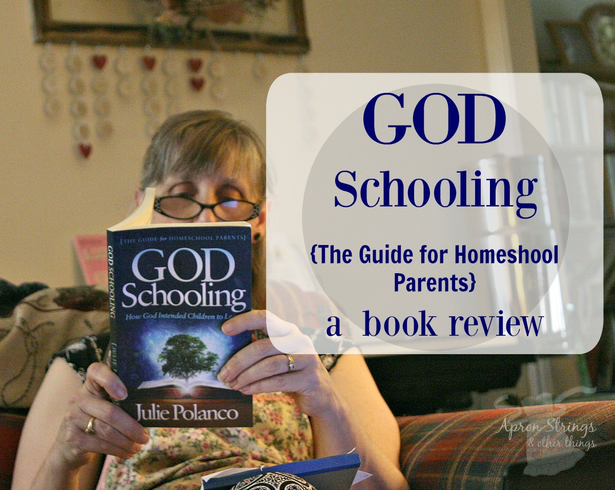 God Schooling {The Guide for Homeshool Parents} a book review Julie Polanco at ApronStringsOtherThings.com