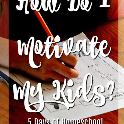 Motivational Monday 5 Day Blog Hop Encouragement for Your Homeschool