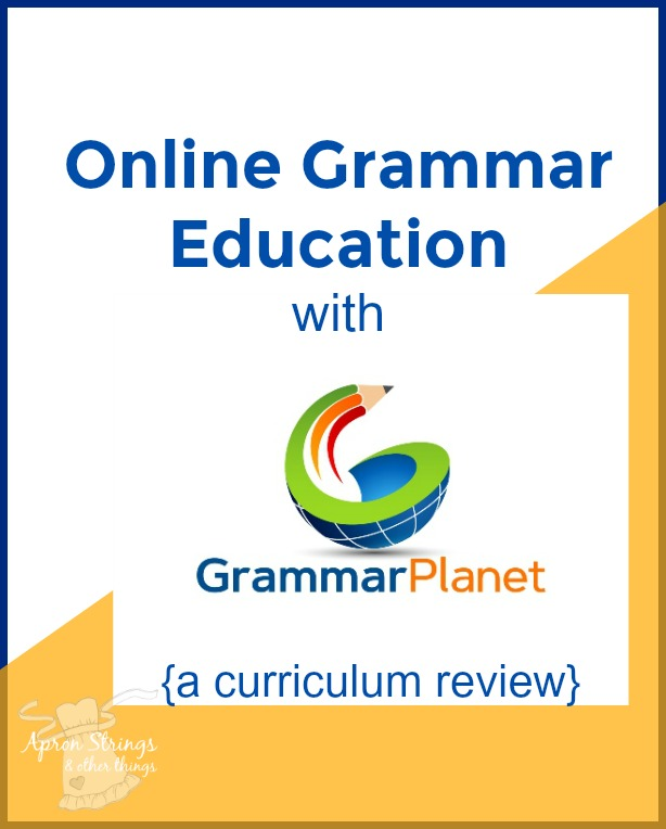 Online Grammar Education with GrammarPlanet curriculum review at ApronStringsOtherThings.com analytical grammar