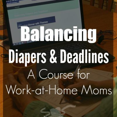 Balancing Diapers & Deadlines – A Course for All Moms