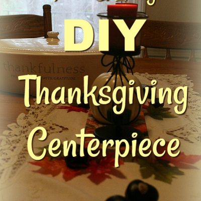 DIY Centerpiece for Your Thanksgiving Table