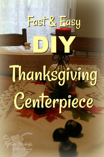 Fast and Easy DIY Thanksgiving Centerpiece at ApronStringsOtherThings.com