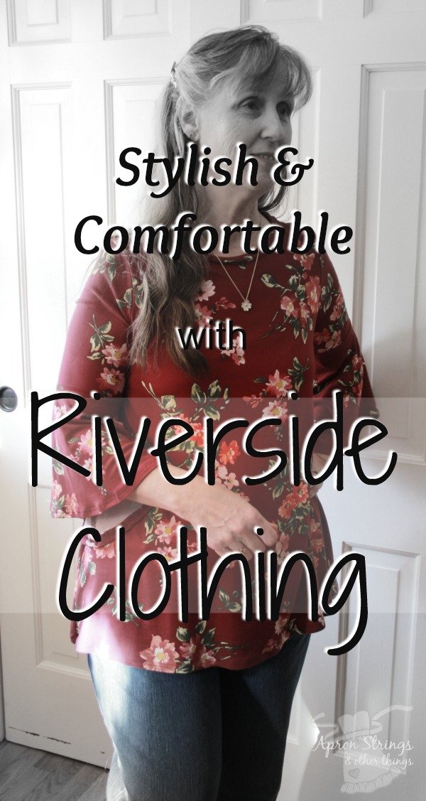Stylish and Comfortable Clothing from Riverside at ApronStringsOtherThings.com
