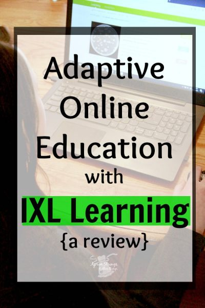 Adaptive Online Education with IXL Learning a review at ApronStringsOtherThings.com