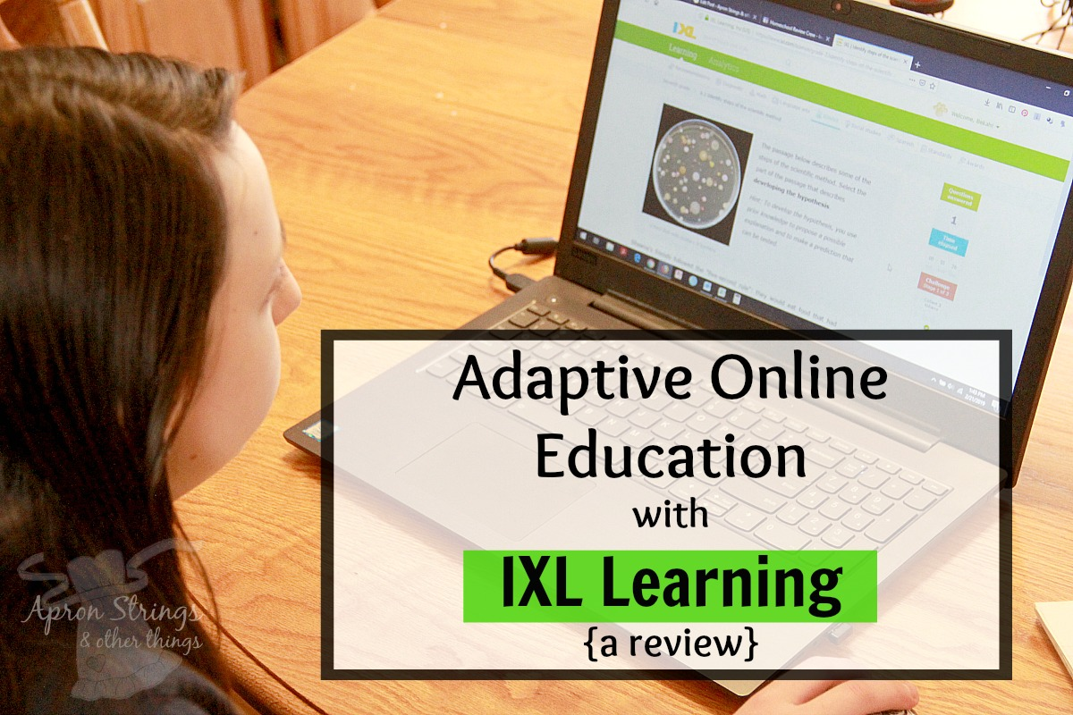 Adaptive Online Education with IXL Learning at ApronStringsOtherThings.com