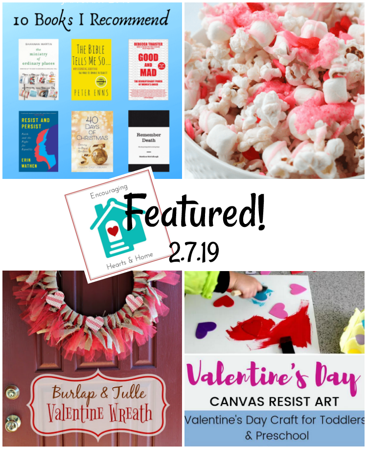 Encouraging Hearts & Home Blog Hop 2.7.19 Featured at ApronStringsOtherThings.com