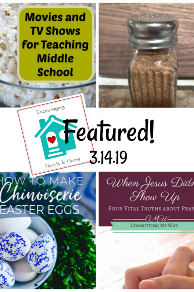 Encouraging Hearts & Home Blog Hop Featured 3.14.19 at ApronStringsOtherthings.com