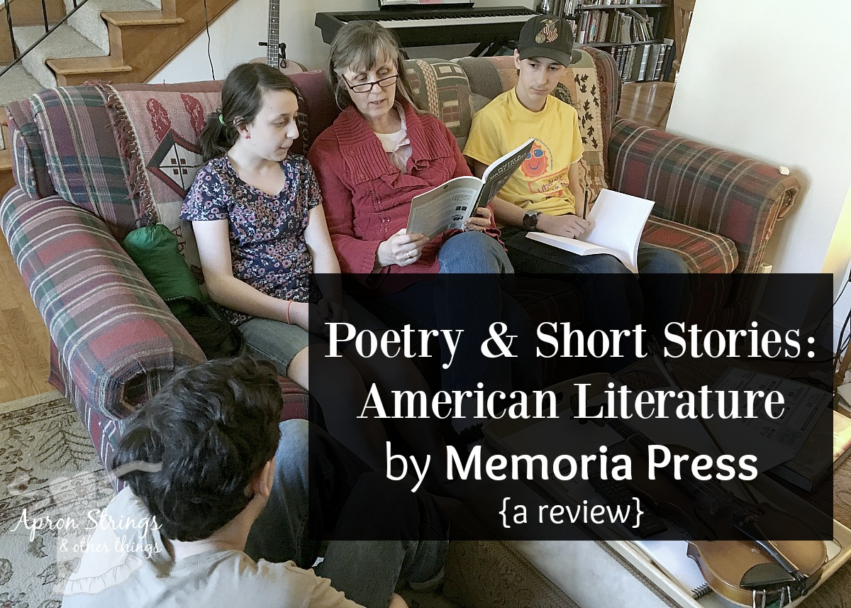 Poetry Short Stories American Literature Memoria Press a review at ApronStringsOtherThings.com