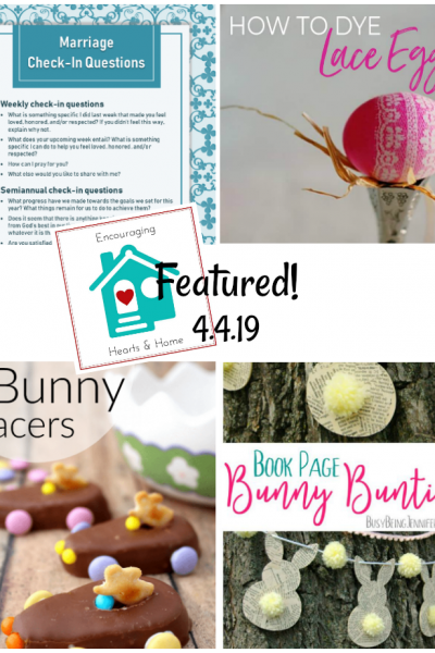 Encouraging Hearts & Home Blog Hop Featured 4.4.19 at ApronStringsOtherThings.com