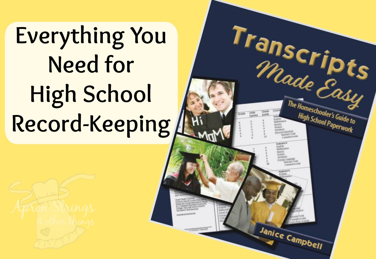 Everything You Need for High School Record-Keeping Transcripts Made Easy Janice Campbell at ApronStringsOtherThings.com