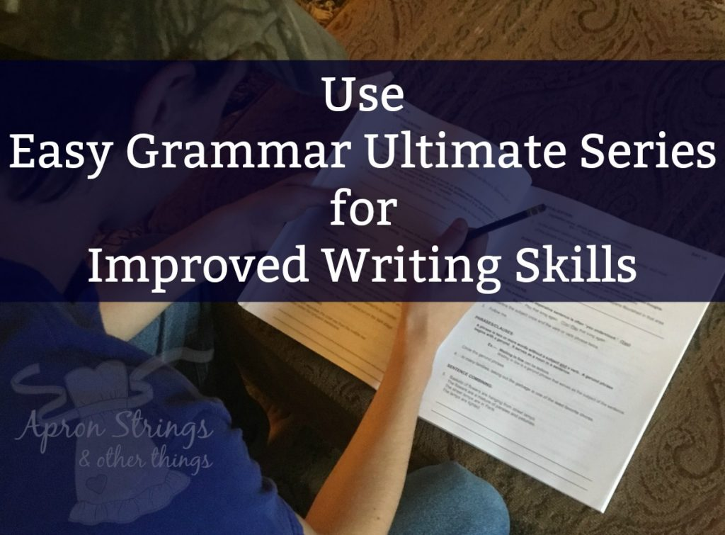 Use Easy Grammar Ultimate Series for Improved Writing Skills at ApronStringsOtherThings.com fb