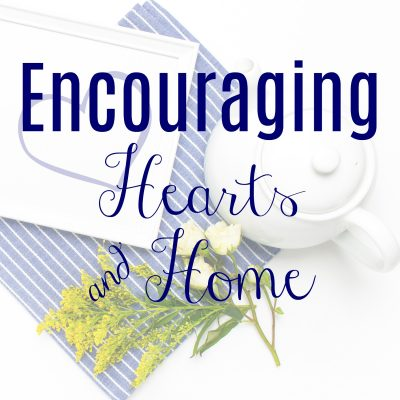 Encouraging Hearts & Home Blog Hop 6.4.20