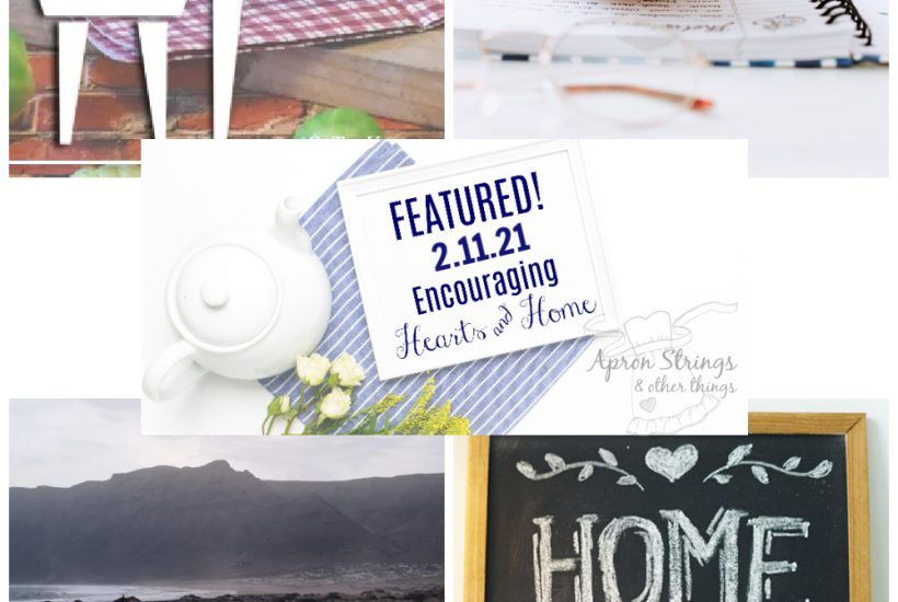 Encouraging Hearts Home Blog Hop featured 2.11.21 at apronstringsotherthings.com