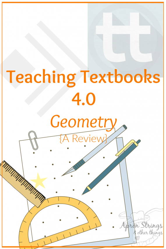 Teaching Textbooks 4.0 Geometry A Review homeschool crew at apronstringsotherthings.com