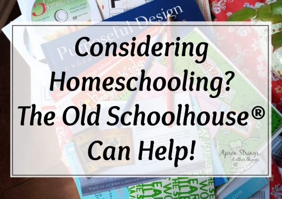 consider homeschooling the old schoolhouse info pak at apronstringsotherthings.com